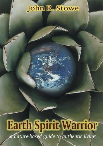 Earth Spirit Warrior: A nature-based guide to authentic living