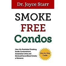 Condominiums & Second Hand Smoke: Smoke-Free Condos - The Authoritative Guide to Secondhand Smoke in Condominium Associations (Green Book Series 2)