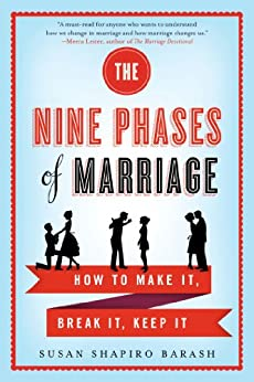 The Nine Phases of Marriage: How to Make It, Break It, Keep It by [Barash, Susan Shapiro]