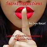 Secret Seductions: Letters of Lustful Intentions & Impulsive Desires | Cyn Hazel
