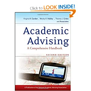Academic Advising: A Comprehensive Handbook (The Jossey-Bass Higher and Adult Education Series) Virginia N. Gordon and Wesley R. Habley