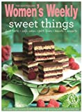 Sweet Things: Cakes, Biscuits, Slices, Puddings, Pies & Bakes for Everyday Indulgence