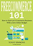FREECOMMERCE 101: How to Start an E-Commerce Business With a Zero Dollar Budget