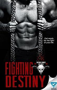 Fighting Destiny (Forsaken Sinners MC Series Book 2) by [Morgan, Shelly]