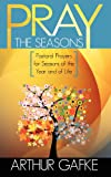 Pray the Seasons, Arthur Gafke, 0985383801