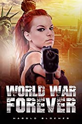 World War Forever (Highway To Armageddon Book 2)