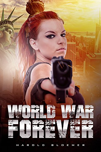 World War Forever (Highway To Armageddon Book 2) by [Bloemer, Harold]