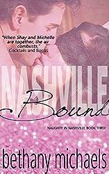 Nashville Bound: A Naughty in Nashville Steamy Romance