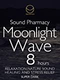 Sound Phamacy Moonlight Wave 8 Hours Super Dark Relaxation Nature Sound  Healing and Stress Relief Super Dark