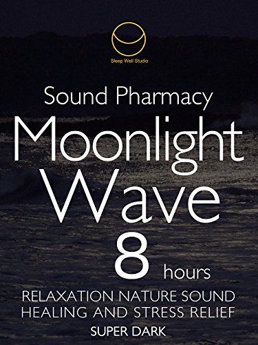 sound-phamacy-moonlight-wave-8-hours-super-dark-relaxation-nature-sound-healing-and-stress-relief-su