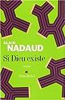 Si Dieu existe par Nadaud
