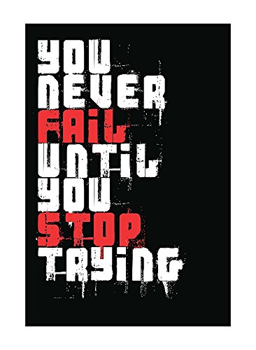 - You Never Fail Until You Stop Trying Motivational Sign