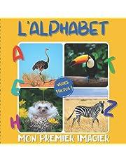 Mon Premier Imagier L'alphabet: Mon super animalier - Apprendre l'alphabet avec des photos pour les enfants dès 3 ans - Méthode éducative et ludique - Livre photo pour bébé et tout-petit