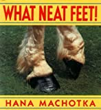 What Neat Feet!, Hana Machotka, 0688094740