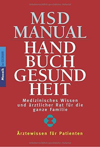MSD Manual - Handbuch Gesundheit: Medizinisches Wissen und ärztlicher Rat für die ganze Familie - Ärztewissen für Patienten