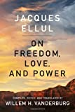Good News for the Empty Pew : The Ultimate Story of Freedom and Love, Ellul, Jacques, 1442642203