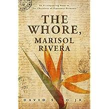 "The Whore, Marisol Rivera: An Accompanying Story to ""Los Chocolates de Esperanza Diamanté"""