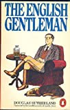 The English Gentleman, Douglas Sutherland, 0140055975