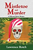 Mistletoe and Murder, Lawrence Rotch, 0983907919