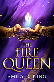 The Fire Queen (The Hundredth Queen Series Book 2) by [King, Emily R.]