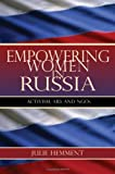 Empowering Women in Russia : Activism, Aid, and NGOs, Hemment, Julie, 0253348390
