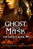 Ghost in the Mask, Jonathan Moeller, 1492738247