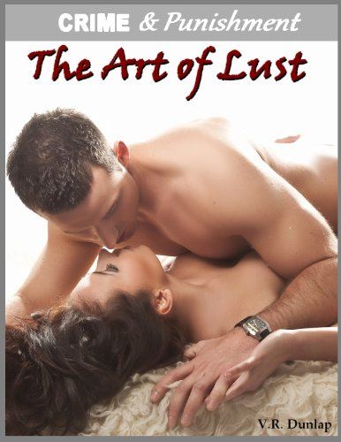 The Art of Lust - Taken by Her Client (Crime & Punishment: Erotic Stories of Sexual Submission Book 11)