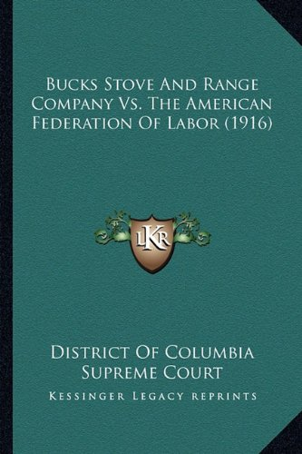 Download Bucks Stove And Range Company Vs. The American Federation Of Labor (1916) pdf epub