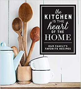 Deluxe Recipe Binder - The Kitchen Is the Heart of the Home: Our