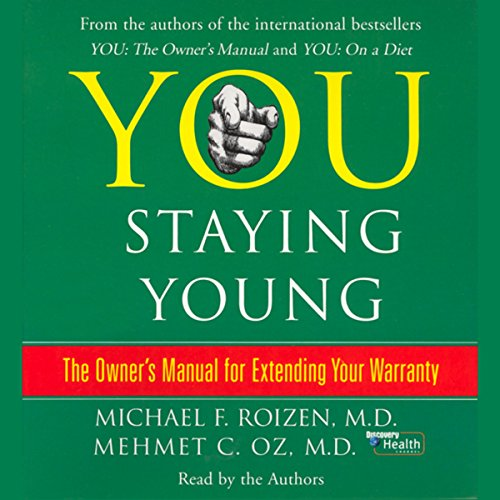 You: Staying Young by Michael F. Roizen, Mehmet C. Oz