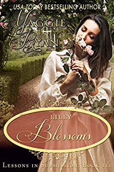 Lilly Blossoms (Lessons in Submission Book 3) by [Ryan, Maggie]