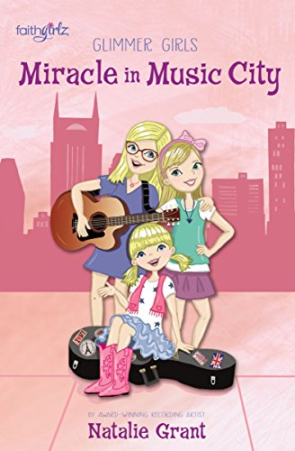 Miracle in Music City (Faithgirlz / Glimmer (Glimmer Girl)