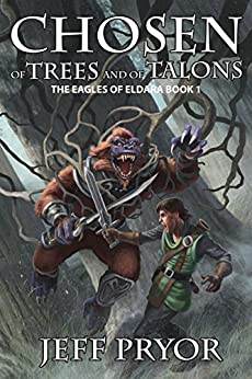Chosen of Trees and of Talons by [Pryor, Jeff]