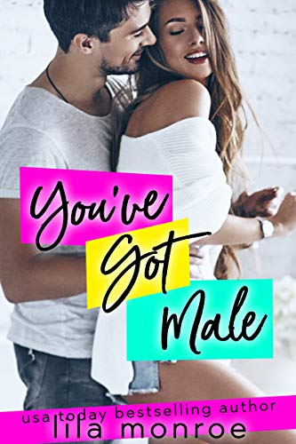 You've Got Male by Lila Monroe