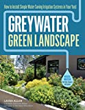 how to landscape your yard Greywater, Green Landscape: How to Install Simple Water-Saving Irrigation Systems in Your Yard