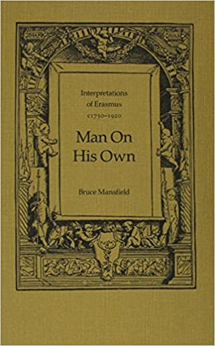 Man on His Own: Interpretations of Erasmus, c1750-1920 (Erasmus Studies)