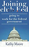 Download Joining club Fed: Secrets of Landing Government Gigs with the USA Government (How to Land a Top-Paying Federal Job) how to get a government contract job: Learn how to get a Government job in PDF ePUB Free Online