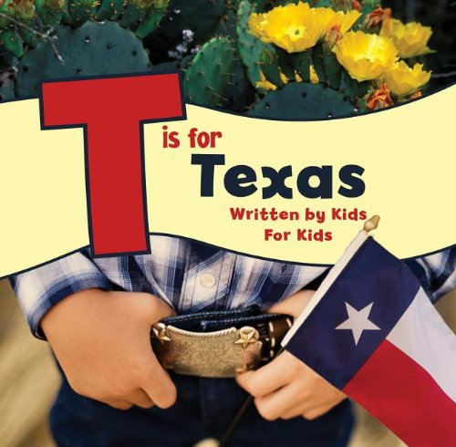 T is for Texas: Written by Kids for Kids (See My State)