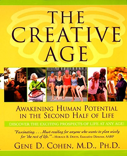 The Creative Age: Awakening Human Potential in the Second Half of Life by William Morrow Paperbacks