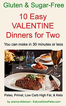 10 EASY VALENTINE DINNERS FOR TWO (Gluten & Sugar-Free Book 2) by [Alderson, Joanna]