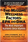 The missing wellness factors-epa and dha the most important nutrients since Vitamins?, Jorn Dyerberg, Richard Passwater, 1591203007