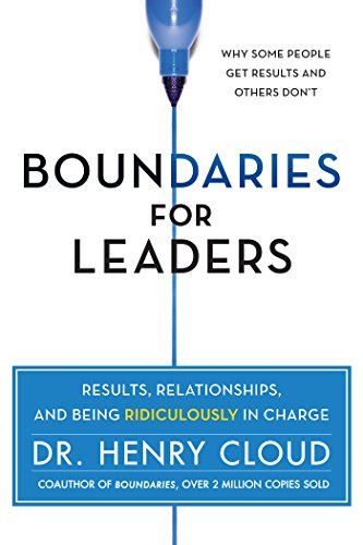 Boundaries for Leaders: Results, Relationships, and Being Ridiculously in Charge cover