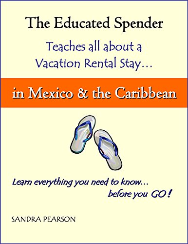 The Educated Spender Teaches all about a Vacation Rental Stay in Mexico & the Caribbean