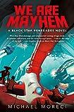 : We Are Mayhem: A Black Star Renegades Novel