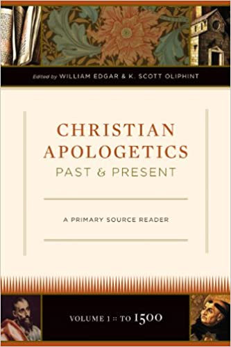 Christian Apologetics Past and Present  Volume    To        A