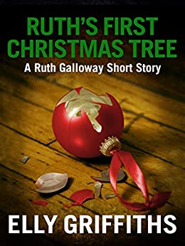 Ruth's First Christmas Tree: A Dr Ruth Galloway Short Mystery by [Griffiths, Elly]