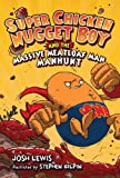 Super Chicken Nugget Boy and the Massive Meatloaf Man Manhunt, Josh Lewis, 1423115368