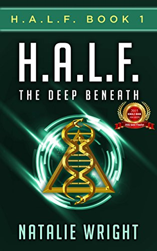 H.A.L.F.: The Deep Beneath by [Wright, Natalie]
