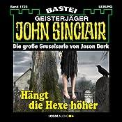 Hängt die Hexe höher (John Sinclair 1725) | Jason Dark