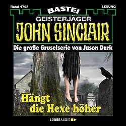 Hängt die Hexe höher (John Sinclair 1725)
